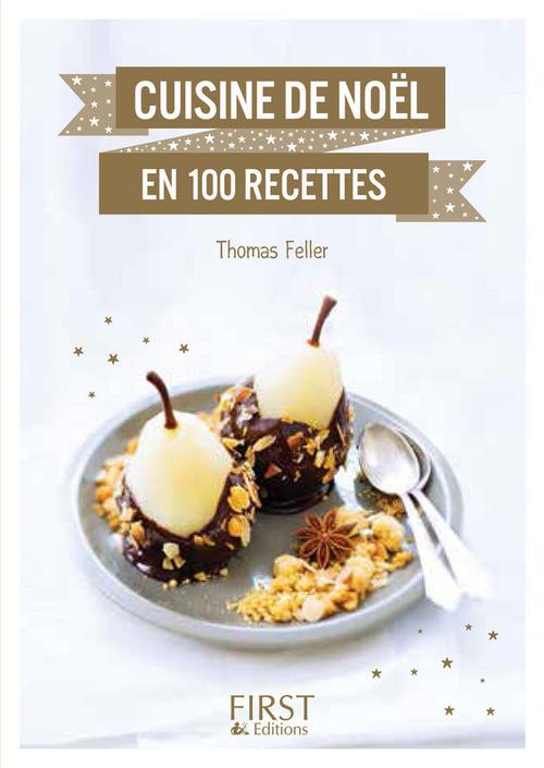 Thomas FELLER Petit Livre de - Cuisine de Noël en 100 recettes