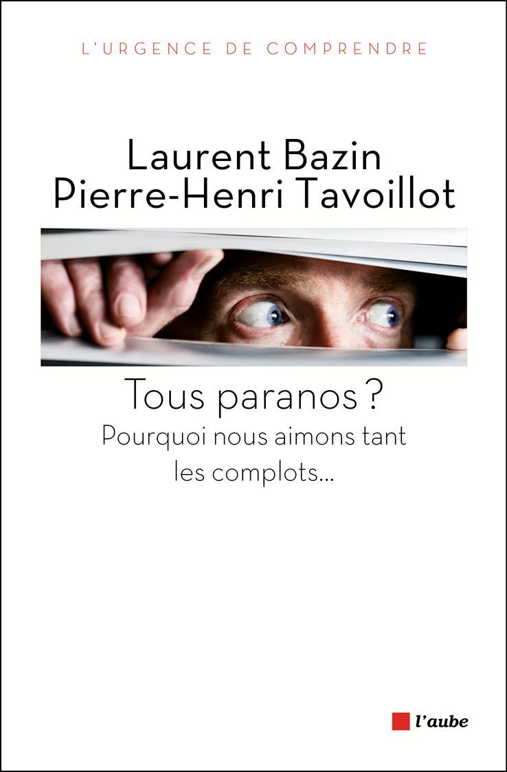 Pierre-Henri TAVOILLOT Tous paranos ?