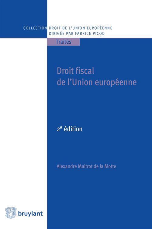 Alexandre Maitrot de la Motte Droit fiscal de l'Union européenne