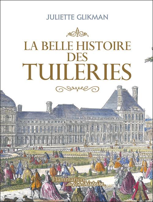 Juliette Glikman La Belle Histoire des Tuileries