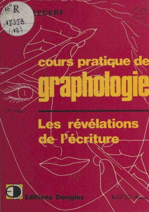 Cours pratique de graphologie : les révélations de l'écriture