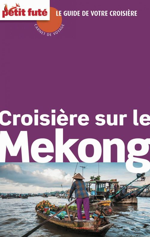 Collectif Petit Fute Croisière sur le Mekong (édition 2014)