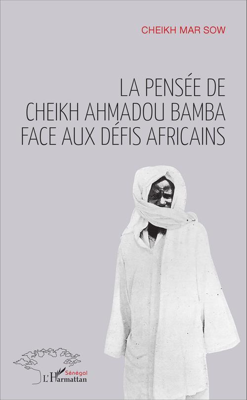 Cheikh Mar Sow La pensée de Cheikh Ahmadou Bamba face aux défis africains