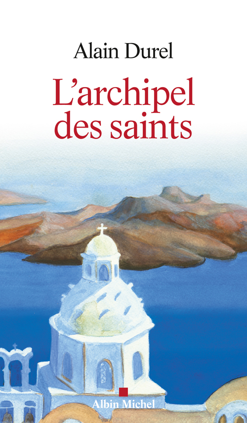 Alain Durel L'Archipel des saints