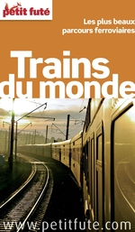 Trains du monde 2012-2013 (avec cartes et avis des lecteurs)