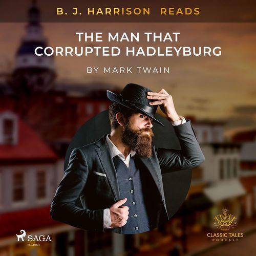 B. J. Harrison Reads The Man That Corrupted Hadleyburg