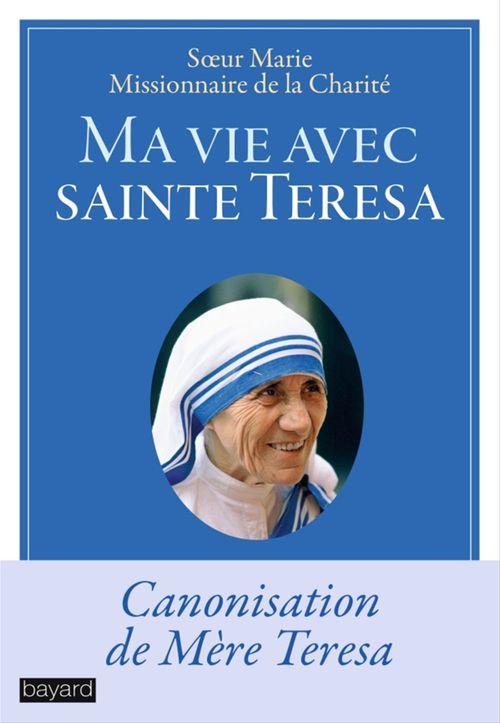 Ma vie avec sainte Teresa