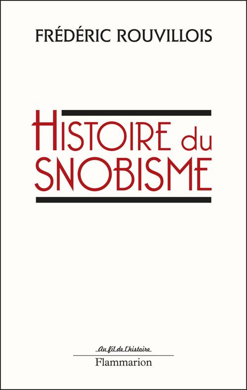 Frédéric Rouvillois Histoire du snobisme