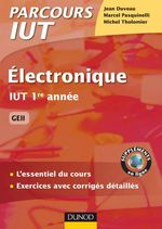 �lectronique ; IUT 1�re  ann�e GEII/GMP ; l'essentiel du cours, applications et exercices corrig�s