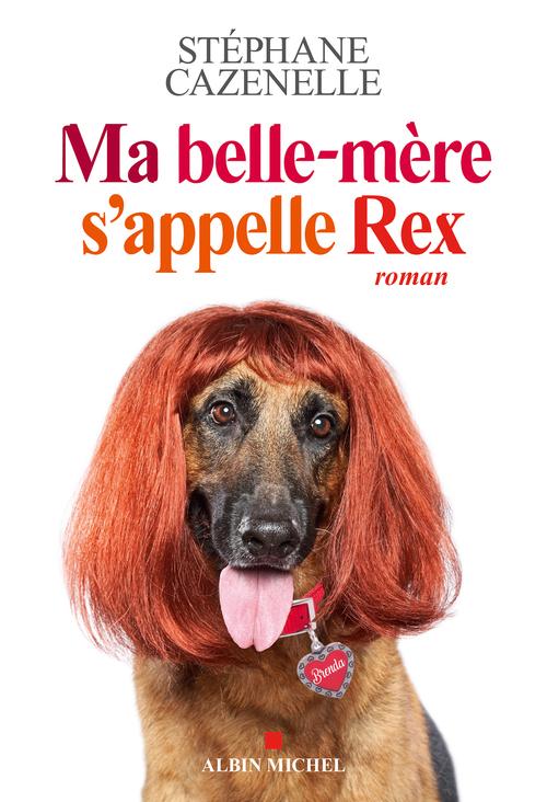 Stéphane Cazenelle Ma belle-mère s'appelle Rex