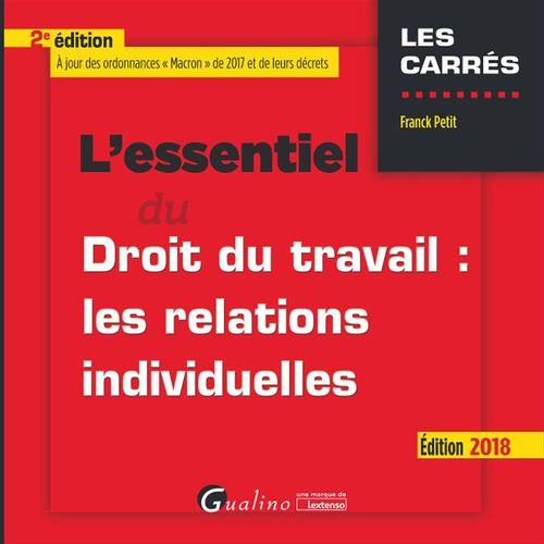 Franck Petit L'essentiel du droit du travail: les relations individuelles 2018 - 2e édition