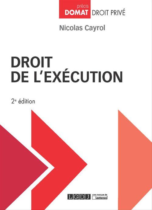 Nicolas Cayrol Droit de l'exécution - 2e édition