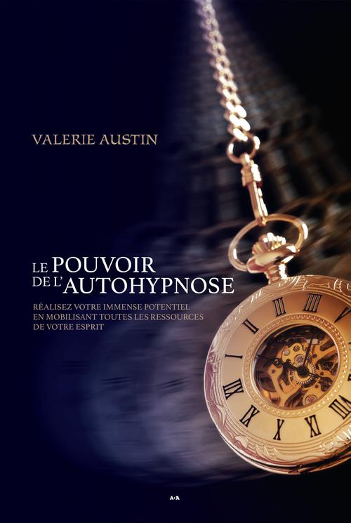 Valerie Austin Le pouvoir de l´autohypnose