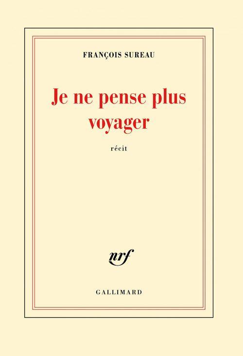 François Sureau Je ne pense plus voyager. La mort de Charles de Foucauld