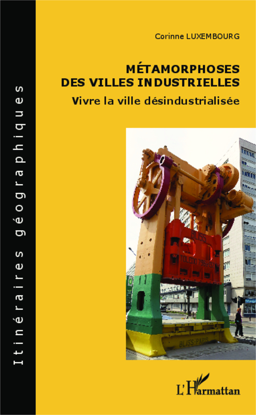 Corinne Luxembourg Métamorphoses des villes industrielles