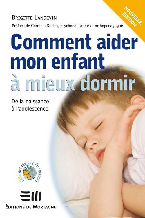 Brigitte Langevin Comment aider mon enfant à mieux dormir