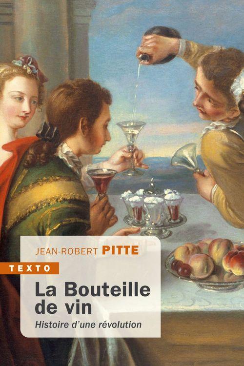 Jean-Robert Pitte La Bouteille de vin