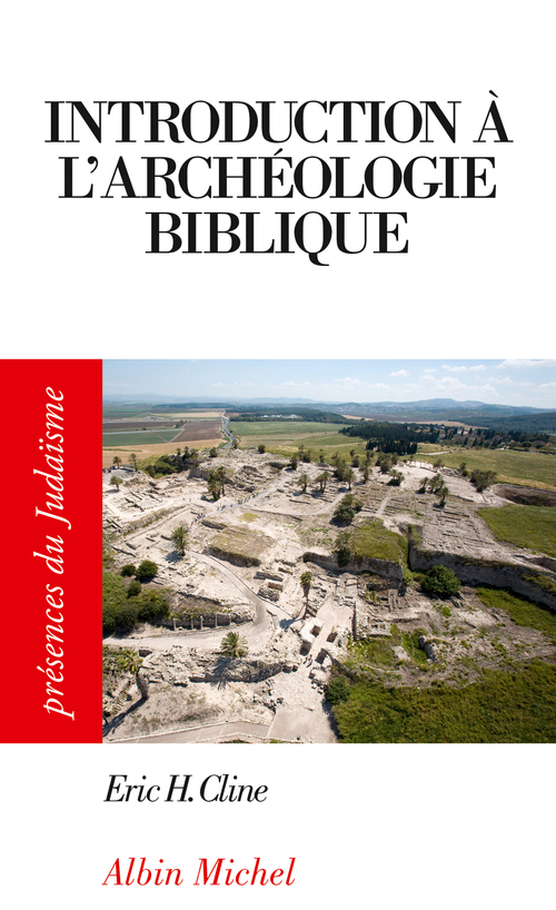 Eric H. Cline Introduction à l'archéologie biblique
