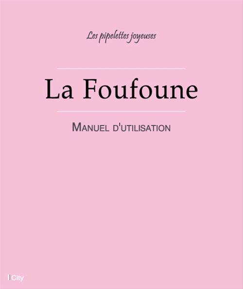 Les Pipelettes Joyeuses La Foufoune - Manuel d'utilisation
