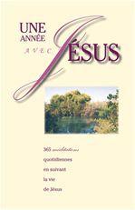 James C. Galvin Une année avec Jésus - 365 méditations quotidiennes
