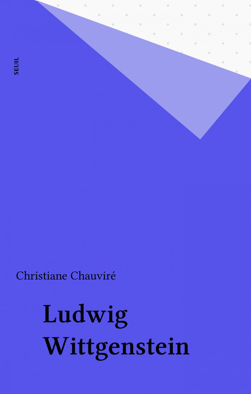 Christiane Chauviré Ludwig Wittgenstein