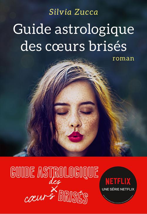 Silvia Zucca Guide astrologique des coeurs brisés