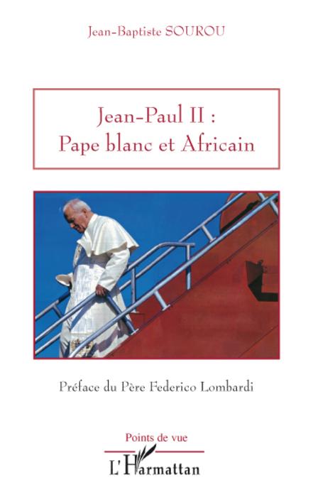 Jean-Baptiste Sourou Jean-Paul II ; pape blanc et africain
