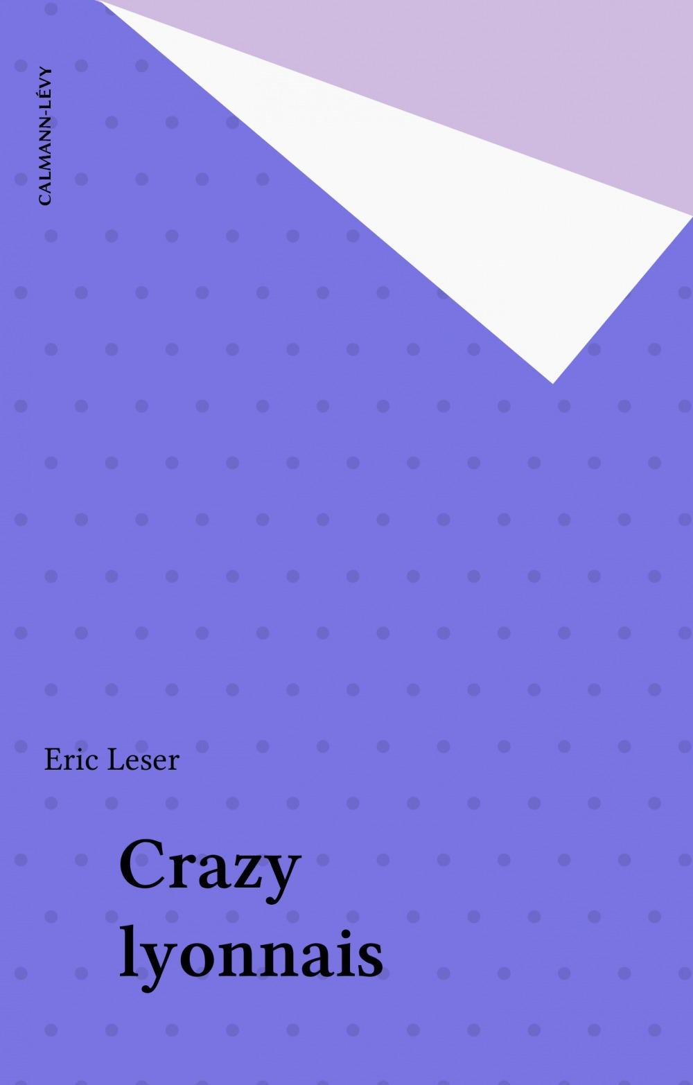 Eric Leser Crazy lyonnais