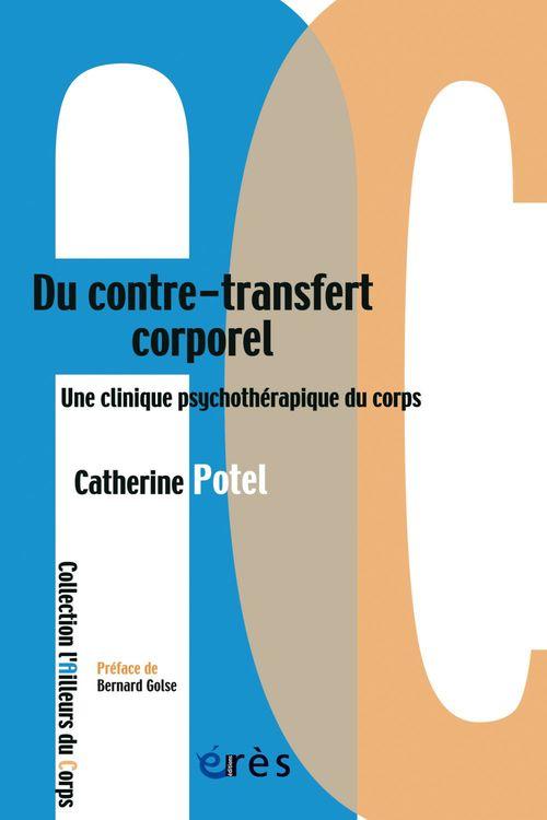 Catherine POTEL BARANES Du contre-transfert corporel