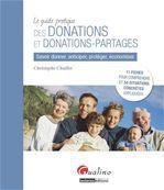 Christophe Chaillet Guide pratique des donations et donations-partages ; savoir donner, anticiper, protéger, économiser