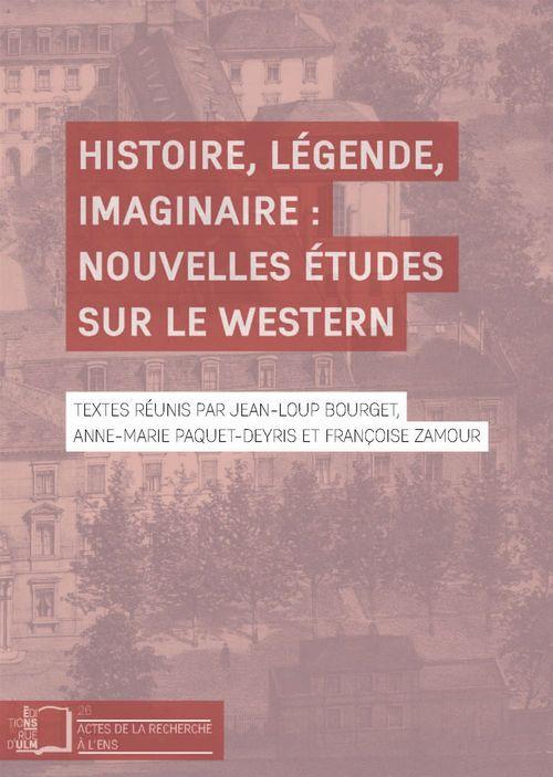Jean-Loup Bourget Histoire, légende, imaginaire : nouvelles études sur le western