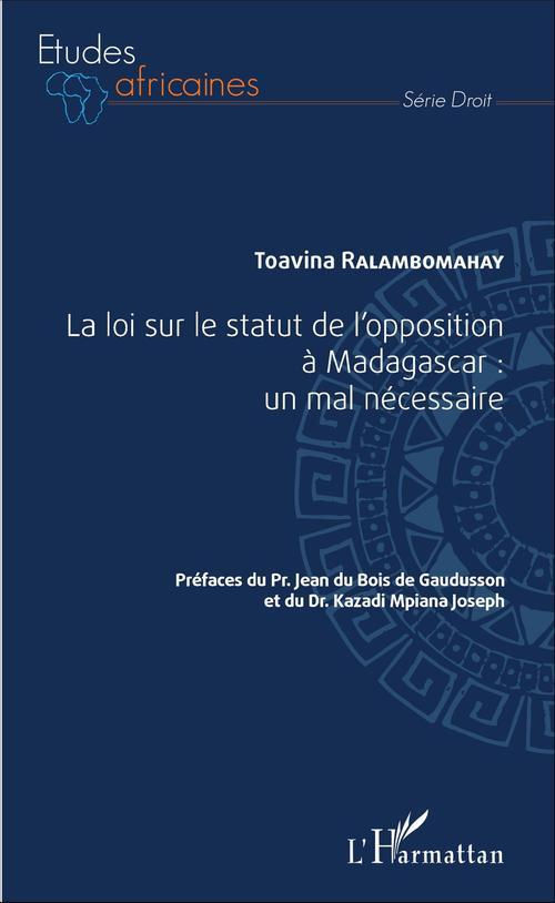 Toavina Ralambomahay La loi sur le statut de l'opposition à Madagascar : un mal nécessaire