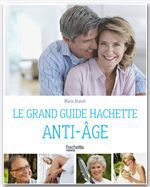 Le guide Hachette anti-�ge