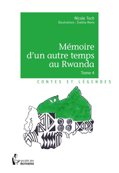 Mémoire d'un autre temps au Rwanda - Tome 4