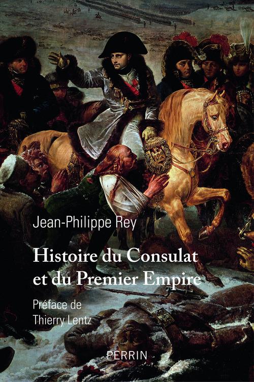 Jean-Philippe REY Histoire du Consulat et du Premier Empire