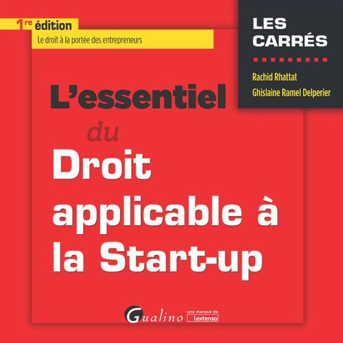 L'essentiel du droit applicable à la start-up - 1e édition