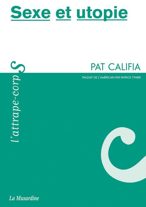 Pat Califia Sexe et utopie