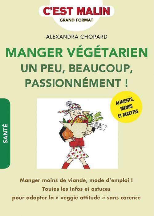 Manger végétarien un peu, beaucoup, passionnément ! c'est malin