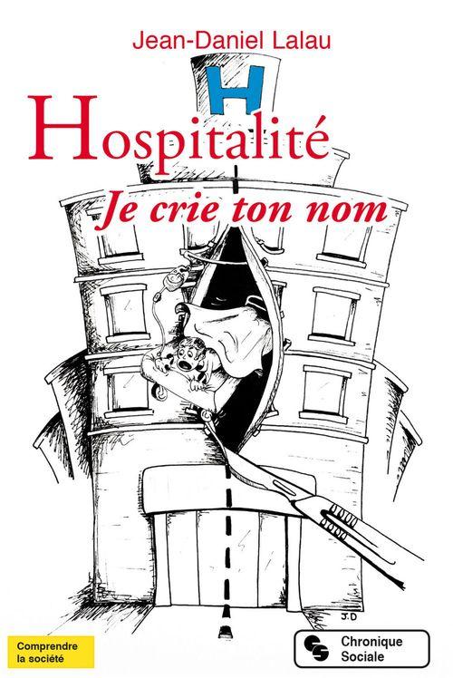 Jean-Daniel Lalau Hospitalité. Je crie ton nom