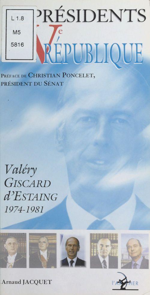 Les Présidents de la Ve République : Valéry Giscard d'Estaing (1974-1981)