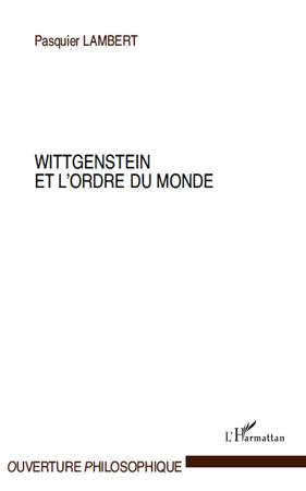 Pasquier Lambert Wittgenstein et l'ordre du monde