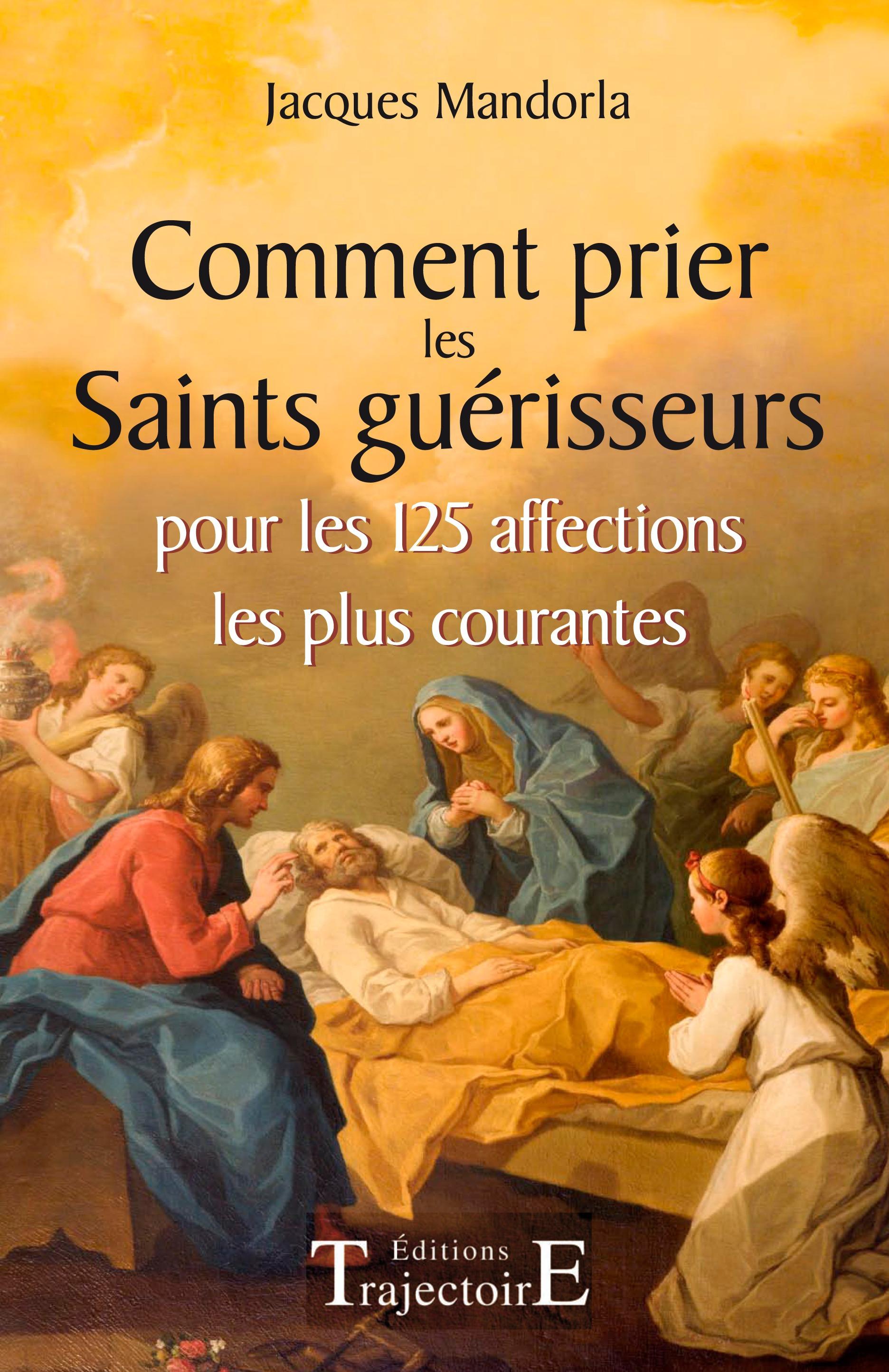 Jacques Mandorla Comment prier les Saints guérisseurs