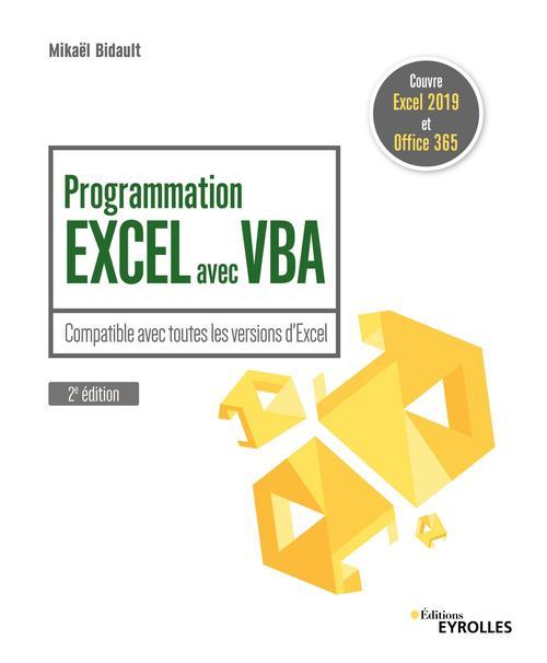 Programmation Excel avec VBA ; compatible avec toutes les versions d'Excel (2e édition)