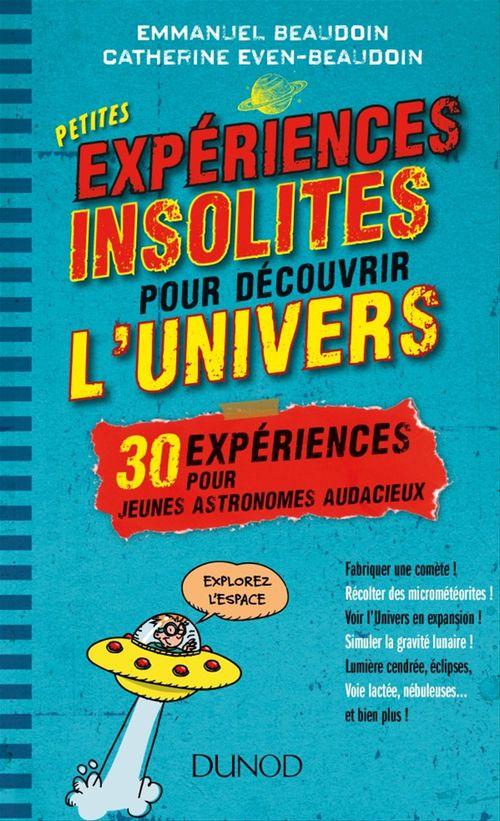 Emmanuel Beaudoin Petites expériences insolites pour découvrir l'univers