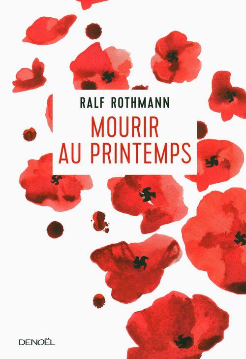 Ralf Rothmann Mourir au printemps