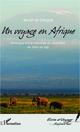 Un voyage en Afrique ; chronique d'une travers�e du continent, du Caire au Cap