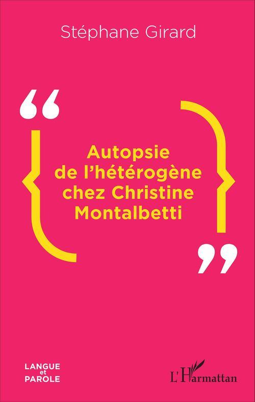 Stéphane Girard Autopsie de l'hétérogène chez Christine Montalbetti