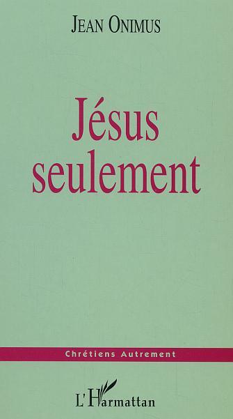 Jean Onimus Jesus seulement