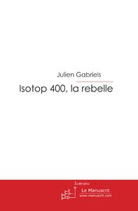 Julien Gabriels Isotop 400, la rebelle