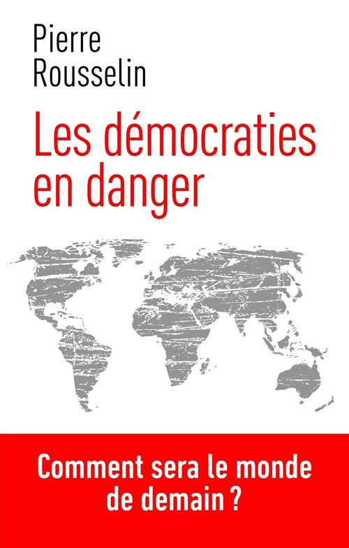 Pierre ROUSSELIN Les démocraties en danger